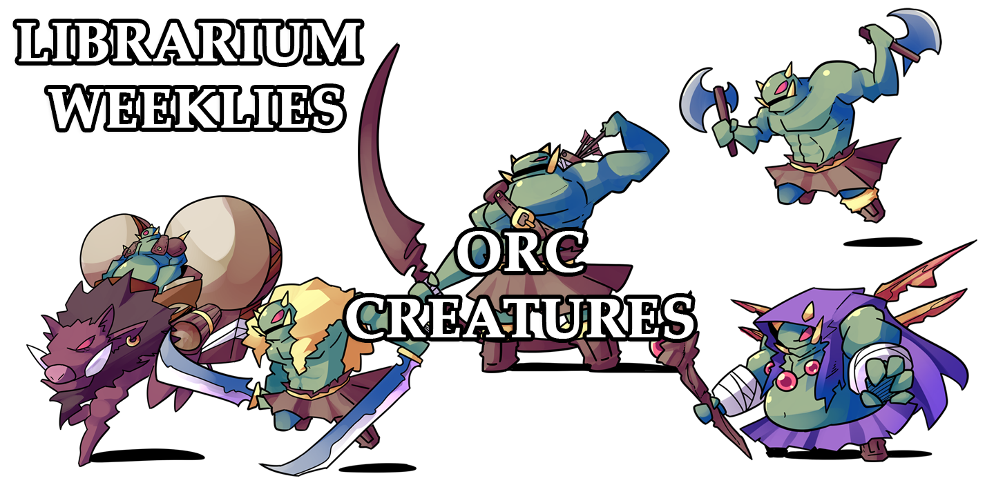 Librarium Weeklies – Orc Creatures! – yanfly moe