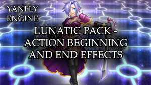 YEP.159 - Lunatic Pack - Action Beginning and End Effects